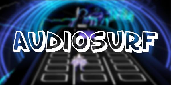 Audiosurf | A fond la musique !