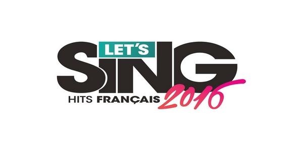 Let's Sing 2016 : Hits Français – La playlist complète et une nouvelle bande-annonce dévoilées !