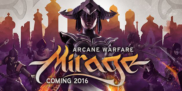 Mirage : Arcane Warfare - Mirage: Arcane Warfare