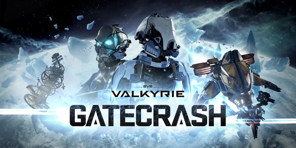EVE : Valkyrie - Gatecrash - EVE: Valkyrie