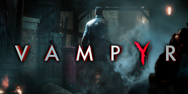 « Dontnod Presents Vampyr » dévoile sa bande-annonce !