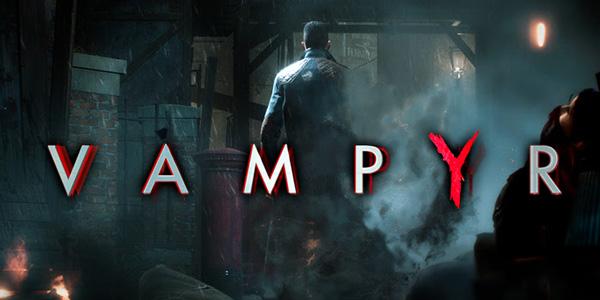Découvrez une nouvelle vidéo de gameplay de Vampyr !