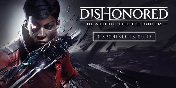 Dishonored : La mort de l'Outsider - Dishonored : La mort de l'Outsider - Dishonored : La mort de l'Outsider