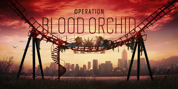 Rainbow Six Siege - Opération Blood Orchid