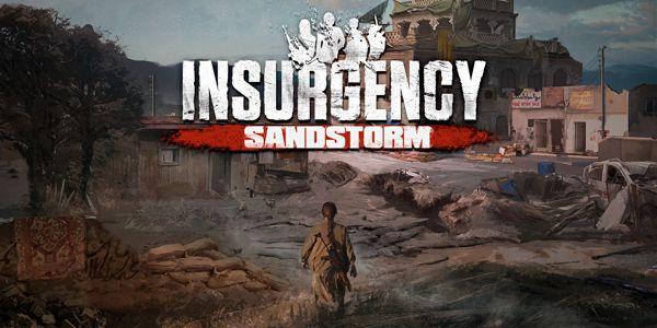 Insurgency: Sandstorm – Vivez l'intensité des guerres modernes !