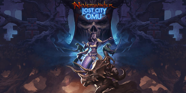 Neverwinter – L'extension Lost City of Omu arrive le 24 avril !