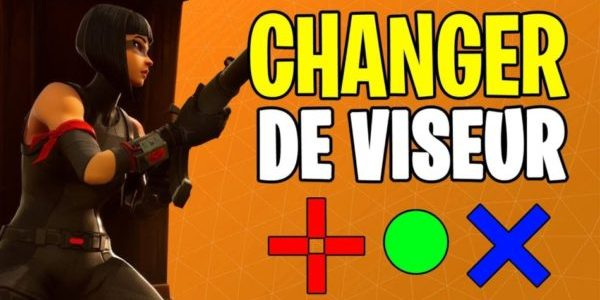 fortnite  u2013 guide   comment changer son viseur
