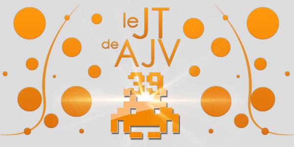 Le JT de AJV – N°39
