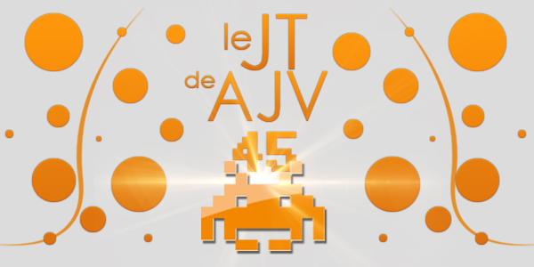 Le JT de AJV – N°45