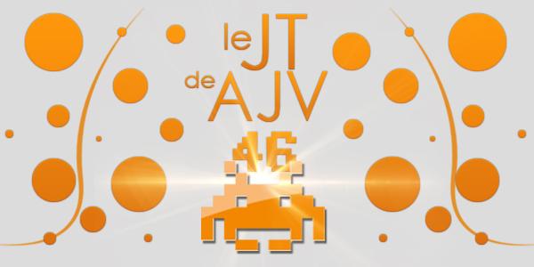 Le JT de AJV – N°46