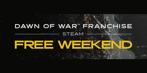 Week End gratuit Warhammer 40k : Dawn of War 1 et 2 !