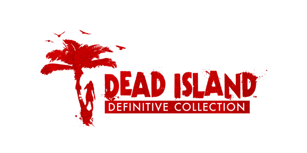 Deep Silver annonce Dead Island Definitive Collection !