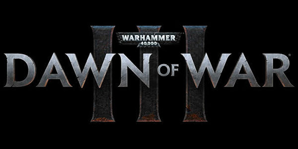 Warhammer 40 000 : Dawn of War III - Warhammer 40,000: Dawn of War III - Warhammer 40,000: Dawn of War III
