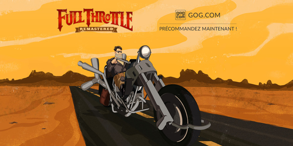GOG.com : -20% sur la précommande de Full Throttle Remastered !