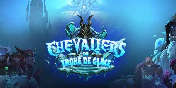 Hearthstone - Knights of the Frozen Throne - Hearthstone : Knights of the Frozen Throne - Chevaliers du Trône de glace