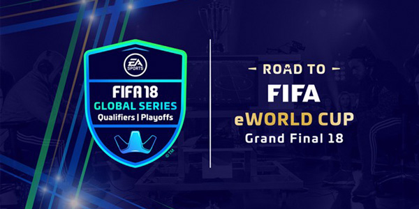 EA Sports FIFA 18 Global Series Playoffs FIFA eWorld Cup 2018