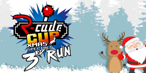 R-cade Cup - 3rd Run : Xmas Specials