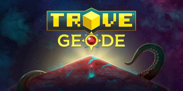 Trove : Geode