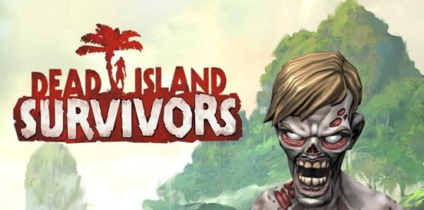 Dead Island: Survivors Dead Island Survivors