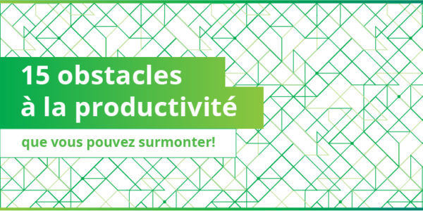 Top 15 des obstacles à la productivité