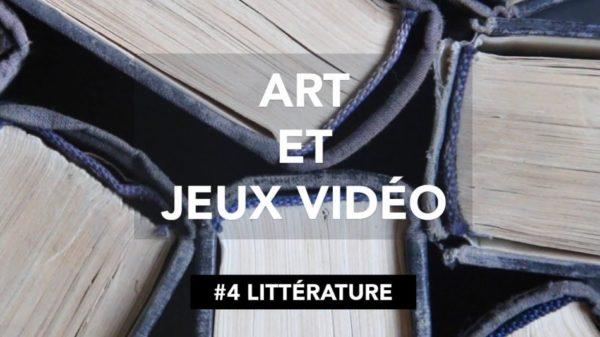 Art et Jeux Vidéo : Épisode 4 – La littérature