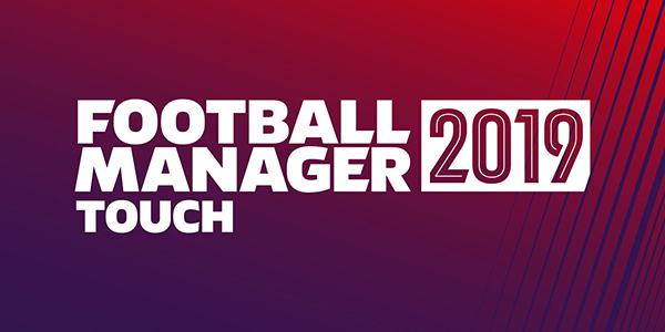 Football Manager 2019 Touch est disponible sur Nintendo Switch !
