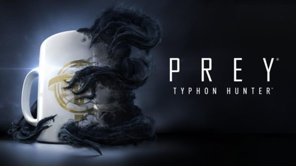 Prey: Typhon Hunter est disponible !