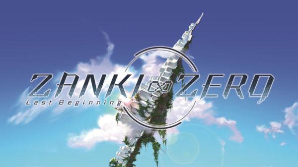 Zanki Zero : Last Beginning - Zanki Zero: Last Beginning