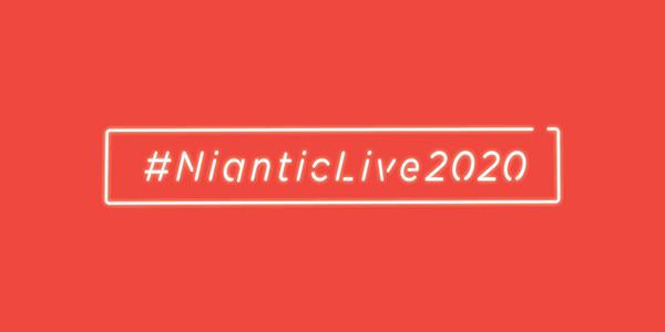 Niantic Live 2020 #NianticLive2020
