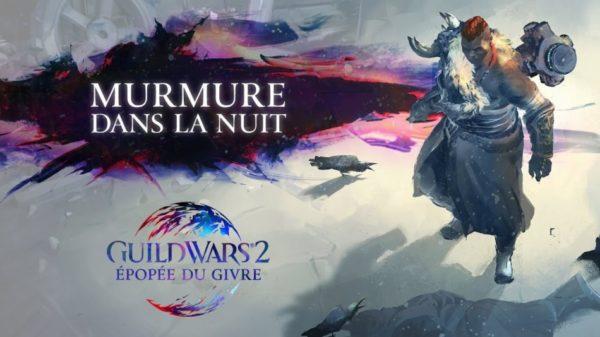 Guild Wars 2 : Murmure dans la nuit est disponible