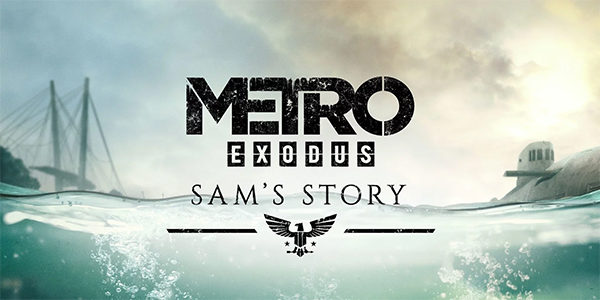 Sam's Story Metro Exodus Sam's Story Sam's Story