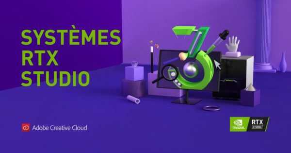 NVIDIA RTX Studio x Adobe Creative Cloud