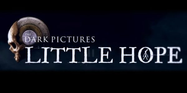 The Dark Pictures : Little Hope - The Dark Pictures Anthology : Little Hope