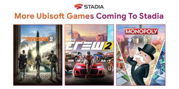GOOGLE STADIA UBISOFT Tom Clancy's The Division 2 The Crew 2 Monopoly