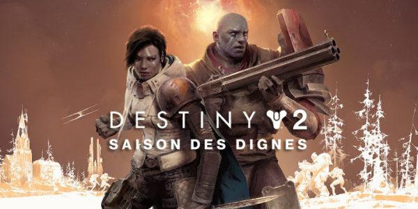 Destiny 2 : La Saison des Dignes