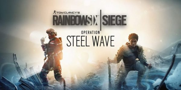 Rainbow Six Siege - Opération Steel Wave
