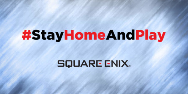 Stay Home & Play Square Enix Coronavirus
