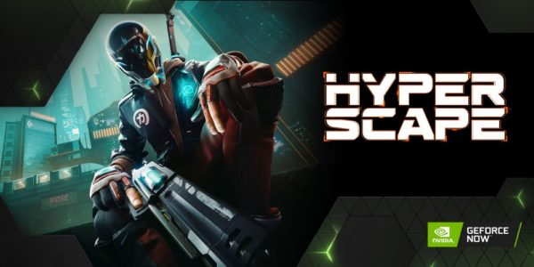 Hyper Scape x NVIDIA GeForce NOW