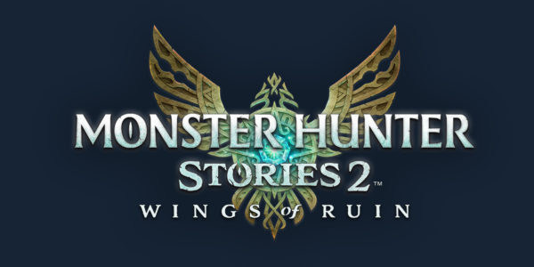 Monster Hunter Stories 2: Wings of Ruin Monster Hunter Stories 2 : Wings of Ruin Monster Hunter Stories 2 Wings of Ruin