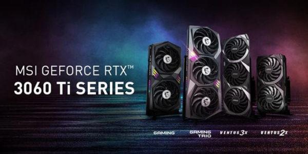 MSI dévoile ses cartes graphiques NVIDIA GeForce RTX 3060 Ti