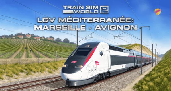 Train Sim World 2 : LGV Méditerranée