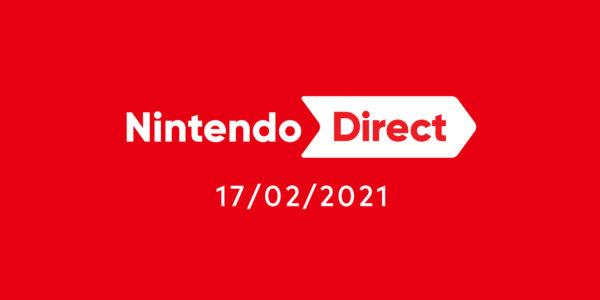 Nintendo Direct 2021 - 17 / 02