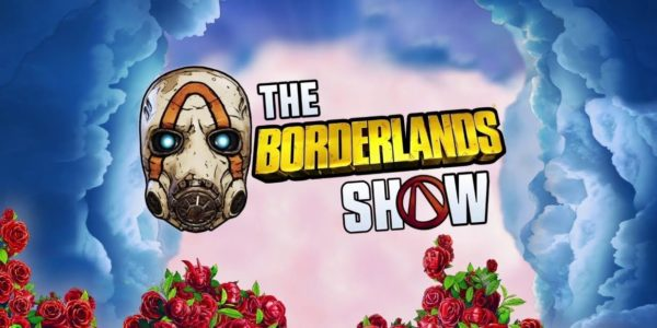The Borderlands Show - Borderlands 3