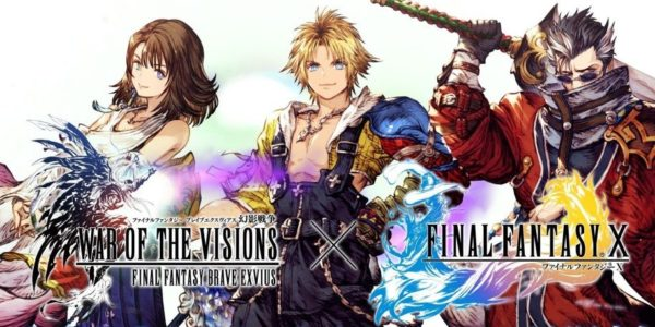 WAR OF THE VISIONS FINAL FANTASY BRAVE EXVIUS X FINAL FANTASY X