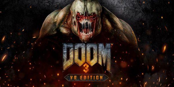 DOOM 3: VR Edition DOOM 3 : VR Edition DOOM 3 VR Edition