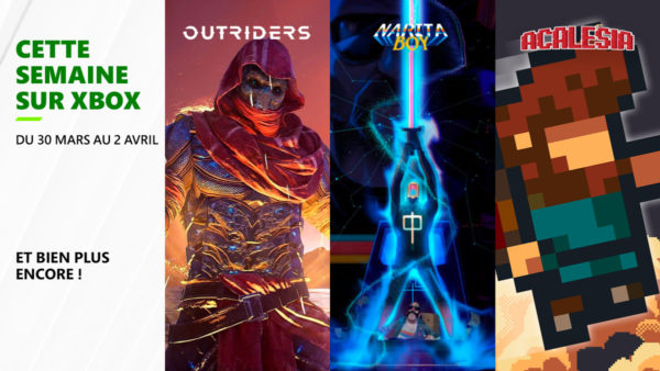 Cette semaine sur Xbox - Les jeux du 30 mars au 2 avril