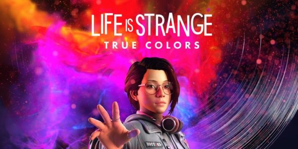 Life is Strange: True Colors Life is Strange : True Colors Life is Strange True Colors
