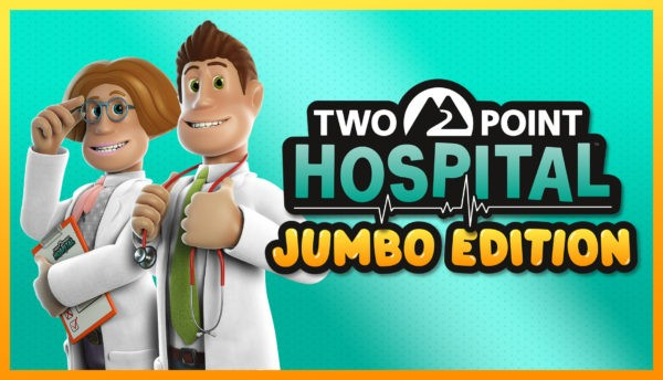 Two Point Hospital: JUMBO Edition Two Point Hospital : JUMBO Edition Two Point Hospital JUMBO Edition