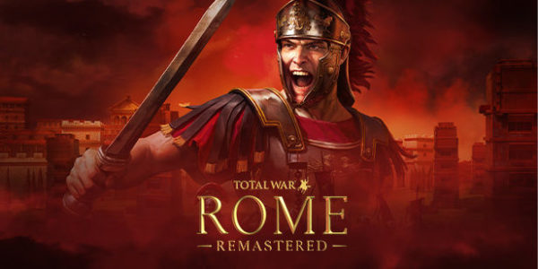 Total War: Rome Remastered Total War : Rome Remastered Total War Rome Remastered