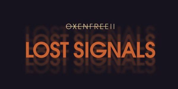 OXENFREE II : Lost Signals OXENFREE II: Lost Signals OXENFREE II Lost Signals